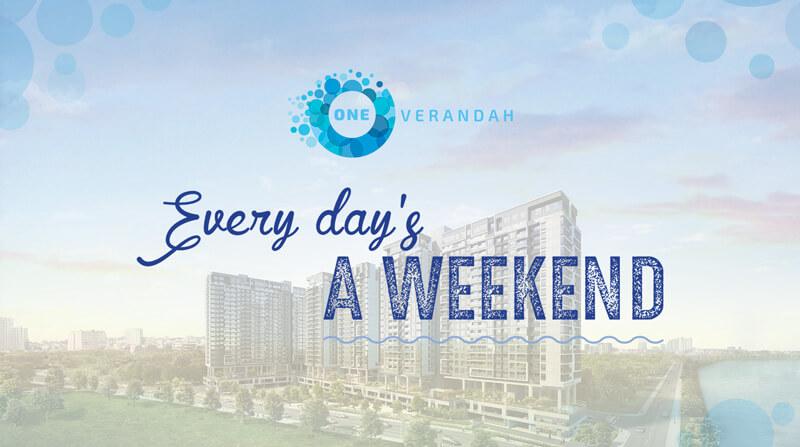 One Verandah và thông điệp Every day's a Weekend
